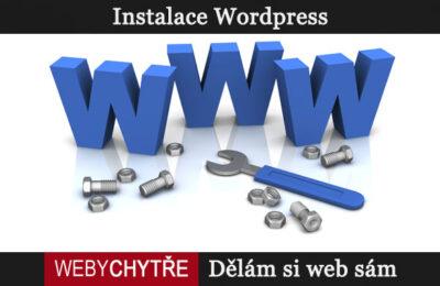 Dělám si web sám, díl 2. Instalace WordPress. Co je to redakční systém?